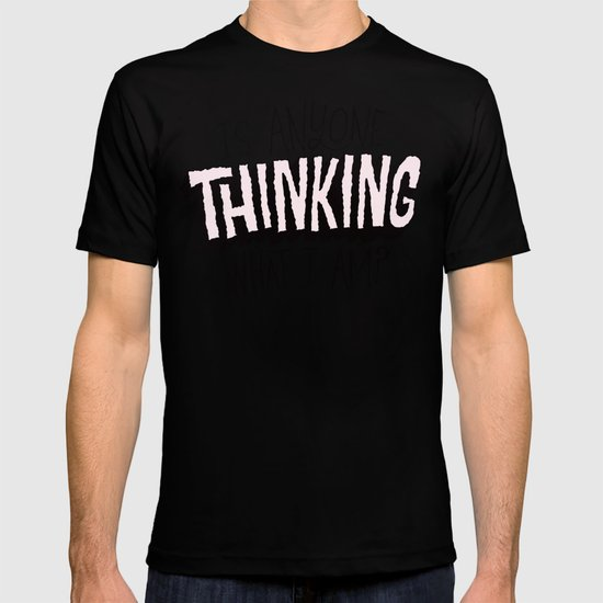 Is Anyone Thinking What I Am? T-shirt