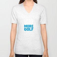 Less work more golf Unisex V-Neck