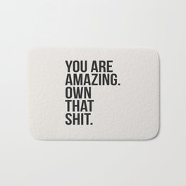 You Are Amazing Funny Quote Bath Mat