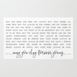 MAY YOU STAY FOREVER YOUNG by Dear Lily Mae Rug