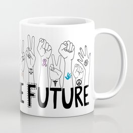 We Are The Future Coffee Mug