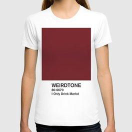 I Only Drink Merlot T-shirt