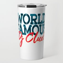 """World Famous Dj Clue"" tee design made for music lovers and DJ Enthusiast out there!   Travel Mug"