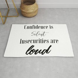 Confidence is Silent Insecurities are Loud Rug