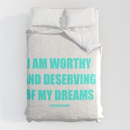 I AM WORTHY AND DESERVING OF MY DREAMS AFFIRMATION Comforters
