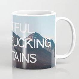 Beautiful Motherfucking Mountains Coffee Mug