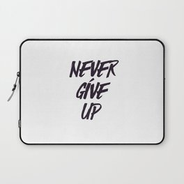 Never give up quote inspirational typography Laptop Sleeve