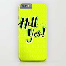Hell Yes! Slim Case iPhone 6s