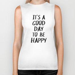 It's a Good Day to Be Happy II Biker Tank