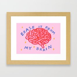 erase it from my brain Framed Art Print