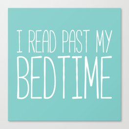 I read past my bedtime. Canvas Print