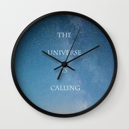 THE UNIVERSE IS CALLING Wall Clock