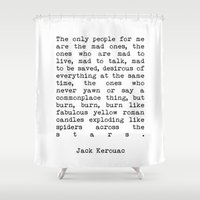 kerouac Shower Curtains featuring Jack Kerouac The Only People For Me Are The Mad Ones - On The Road Print by StricklenPress
