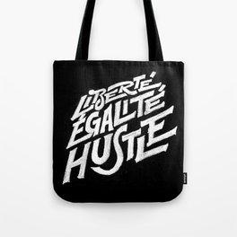 Liberté, égalité, hustle! Tote Bag