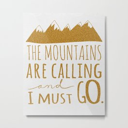 the mountains are calling gold glitter Metal Print