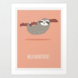 Sloth card - hello beautiful Art Print