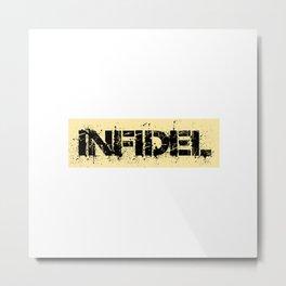 INFIDEL Metal Print