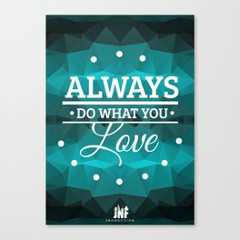 always do what you love Canvas Print