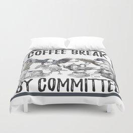 coffee break by committee Duvet Cover