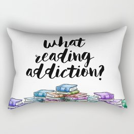What reading addiction? Rectangular Pillow
