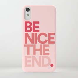 Be Nice The End. iPhone Case