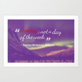 Inspirational Timeless Quotes - Denise Brennan-Nelson Art Print