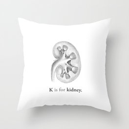 K is for kidney Throw Pillow