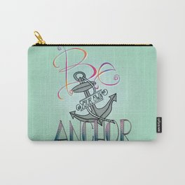 Be Your Own Anchor Carry-All Pouch