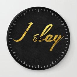 I slay ( gold typography) Wall Clock