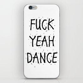 F*CK YEAH DANCE iPhone Skin