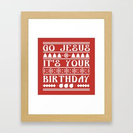 Go Jesus It's Your Birthday Framed Art Print