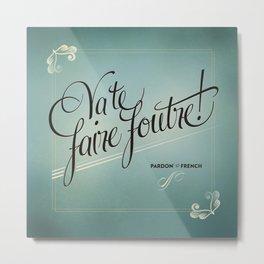 Pardon My French, Card 1 Metal Print