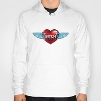 bitch Hoodies featuring BITCH by FabLife