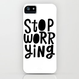 stop worrying x typography iPhone Case