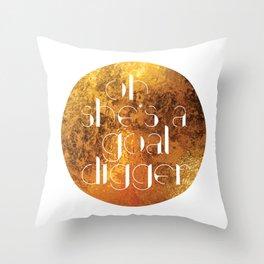 Oh She's A Goal Digger - Golden Throw Pillow