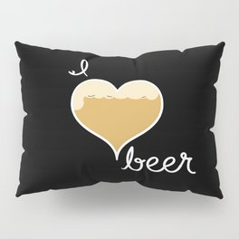 I love Beer white text Pillow Sham