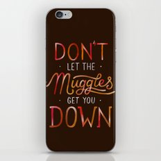 Don't let the muggles get you down iPhone & iPod Skin