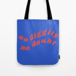 no diggity Tote Bag