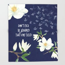You Tried : Inspirational Art Throw Blanket