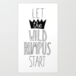 Let the wild rumpus start! Art Print