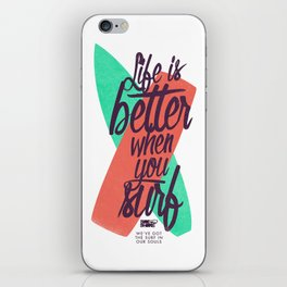 Life is better when you surf  iPhone Skin