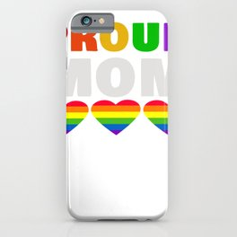 Family Proud Mom LGBT Love iPhone Case