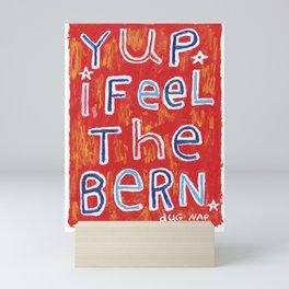 I Feel The Bern Mini Art Print