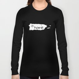 Puerto Rico Is Home Made In Hecho En Pround Puerto Rican Pride Taino Tee puerto rico Long Sleeve T-shirt