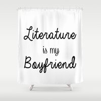 literature Shower Curtains featuring literature is my boyfriend  by Beautiful Bibliophile's Boutique