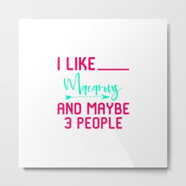 I Like Macarons And Maybe 3 People Baking Quote Metal Print