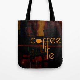 Coffee is Life Tote Bag