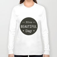u2 Long Sleeve T-shirts featuring It's a beautiful day - U2 / QUEEN song title by Little Fish Creations