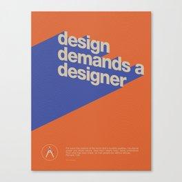 Design Demands A Designer Canvas Print
