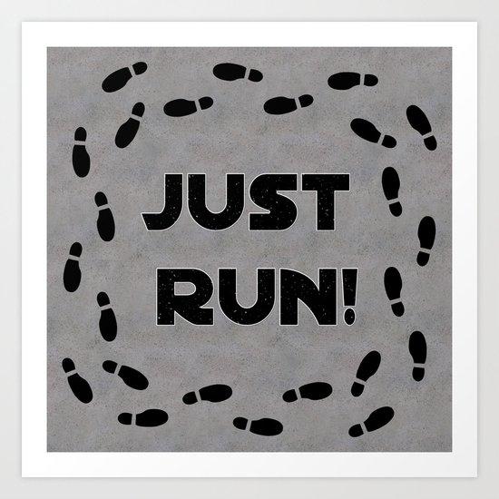 Just Run! Art Print